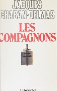 Jacques Chaban-Delmas - Les Compagnons.