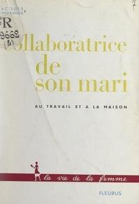 Jacques Chabannes et Geneviève Vallée - Collaboratrice de son mari, au travail et à la maison.
