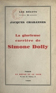 Jacques Chabannes - La glorieuse carrière de Simone Dolly.