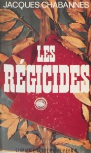 Jacques Chabannes et André Castelot - Les régicides.