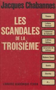 Jacques Chabannes et André Castelot - Les scandales de la Troisième - De Panama à Stavisky.
