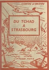 Jacques Chabar et Jan Loup - Du Tchad à Strasbourg - 4 planches hors texte en couleurs et 39 compositions en noir par Jan Loup.