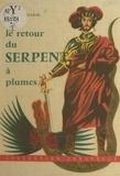Jacques Chabar et  Giannini - Le retour du serpent à plumes.
