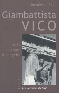 Jacques Chabot - Giambattista Vico - La raison du mythe.