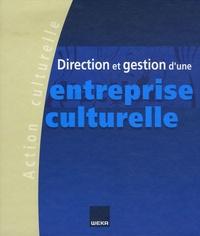 Jacques Chabrillat et Jean-Philippe Durand - Direction et gestion d'une entreprise culturelle - Tome 1.