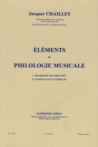 Jacques Chailley - Eléments de philologie musicale - Recherche des principes, intervalles et échelles.