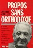 Jacques Chailley - Propos sans orthodoxie - Et autres chroniques impertinentes sur la musique d'hier et d'aujourd'hui (1950-1988).
