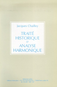 Jacques Chailley - Traité historique d'analyse harmonique.
