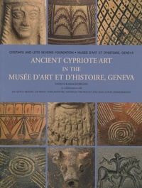 Jacques Chamay et Vassos Karageorghis - Ancient cypriote art in the musée d'art et d'histoire, Geneva.