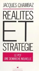 Jacques Chambaz - Réalités et stratégie - Le PCF, une démarche nouvelle.
