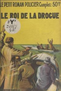 Jacques Chambon - Le roi de la drogue.