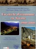 Jacques Champ et Jean-Marie Albertini - Un siècle d'économie en Savoie 1900-2000.