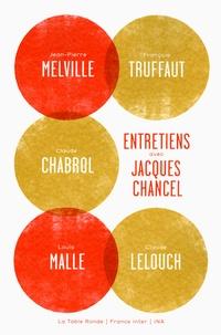 Jacques Chancel - Entretiens avec Jacques Chancel - Henri Langlois, Claude Lelouch, Louis Malle, Jean-Pierre Melville et François Truffaut.