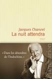 Jacques Chancel - La nuit attendra.