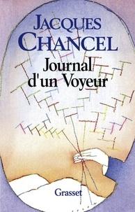 Jacques Chancel - Le journal d'un voyeur.