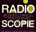 Jacques Chancel - Radioscopie - Jacques Chancel reçoit les philosophes. 1 CD audio MP3