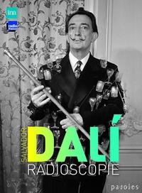 Jacques Chancel et Salvador Dali - Salvador Dali - Radioscopie du 4 janvier 1971. 1 CD audio
