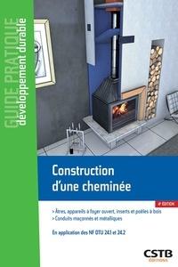 Jacques Chandellier et Cédric Normand - Construction d'une cheminée - Atres, appareils à foyer ouvert, inserts et poêles à bois - Conduits maçonnés et métalliques - En application des normes NF DTU 24.1 et 24.2.