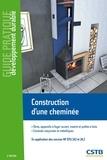 Jacques Chandellier et Cédric Normand - Construction d'une cheminée - Atres, appareils à foyer ouvert, inserts et poêle à bois. Conduits maçonnés et métalliques. En application des normes NF DTU 24.1 et 24.2.