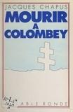 Jacques Chapus - Mourir à Colombey.