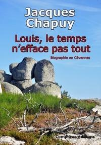 Jacques Chapuy - Louis, le temps n'efface pas tout.