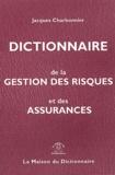 Jacques Charbonnier - Dictionnaire de la gestion des risques et des assurances.