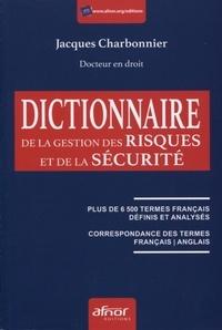 Jacques Charbonnier - Le dictionnaire de la gestion des risques et de la sécurité.