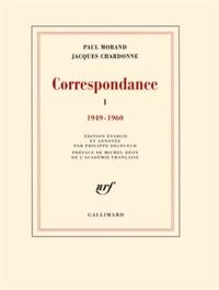 Jacques Chardonne et Paul Morand - Correspondance - Tome 1, 1949-1960.