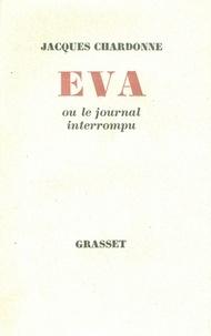 Jacques Chardonne - Eva ou le journal interrompu.