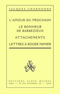 Jacques Chardonne et Jacques Chardonne - L'Amour du prochain - Oeuvres complètes tome 6.