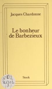 Jacques Chardonne - Le bonheur de Barbezieux.