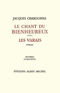 Jacques Chardonne et Jacques Chardonne - Le Chant du bienheureux - Oeuvres complètes tome 2.