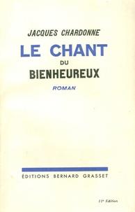 Jacques Chardonne - Le chant du bienheureux.