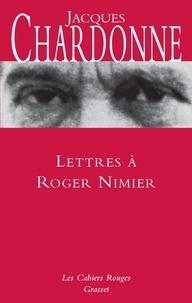 Jacques Chardonne - Lettres à Roger Nimier.
