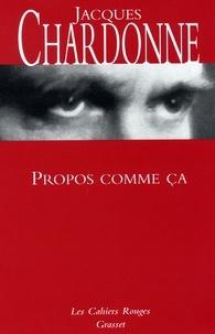 Jacques Chardonne - Propos comme ça - (*).
