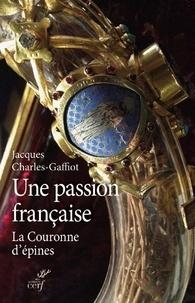 Jacques Charles-Gaffiot - Une passion française.
