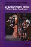 Jacques-Charles Lemaire - La traduction en moyen français de la lettre anticuriale De curialium miseriis epistola d'Aeneas Sivius Piccolomini.