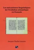 Jacques-Charles Lemaire - Les mécanismes linguistiques de l'évolution sémantique en français.