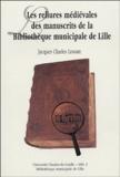 Jacques-Charles Lemaire - Les reliures médiévales des manuscrits de la Bibliothèque municipale de Lille.