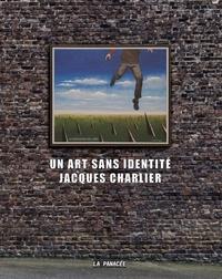 Jacques Charlier - Un art sans identité.