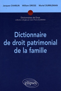 Jacques Charlin et William Dross - Dictionnaire de droit patrimonial de la famille.