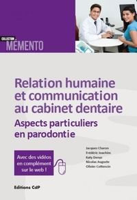 Jacques Charon - Relation humaine et communication au cabinet dentaire - Aspects particuliers en parodontie.