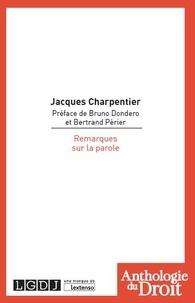 Jacques Charpentier - Remarques sur la parole.