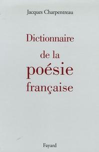 Jacques Charpentreau - Dictionnaire de la poésie.