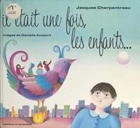 Jacques Charpentreau et Danielle Avezard - Il était une fois, les enfants....