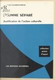 Jacques Charpentreau - L'homme séparé - Justification de l'action culturelle.