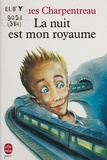 Jacques Charpentreau - La nuit est mon royaume.