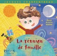 Jacques Charpentreau et Silvia Bonanni - La réunion de famille.
