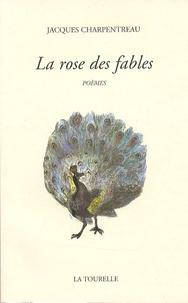 Jacques Charpentreau - La rose des fables.