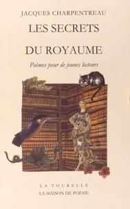 Jacques Charpentreau - Les secrets du royaume - Poèmes pour de jeunes lecteurs.